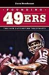 Founding 49ers: The Dark Days Before...