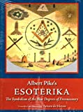 img - for Albert Pike's Esoterika - The Symbolism of the Blur Degrees of Freemasonry book / textbook / text book