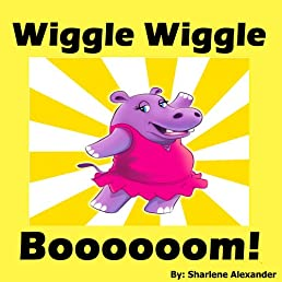 Wiggle Wiggle Boooooom!: A Funny Children's Picture Book Story (Perfect for Bedtime & Young Readers) (+INCLUDES FREE GAMES & Fun Animal Facts)