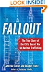 Fallout: The True Story of the CIA's...