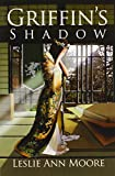 Griffin's Shadow: Book Two: The Griffin's Daughter Trilogy