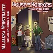 House of Horrors: A Weirdville Book | Majanka Verstraete