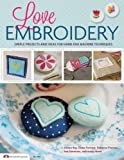 img - for Love Embroidery: Simple Projects and Ideas for Hand and Machine Techniques book / textbook / text book