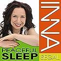 Peaceful Sleep Audiobook by Inna Segal Narrated by Inna Segal