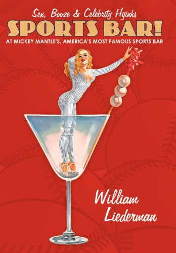 Sports Bar!: Sex, Booze & Celebrity Hijinks at Mickey Mantle's, America's Most Famous Sport Bar