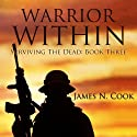Warrior Within: Surviving the Dead, Volume 3 (       UNABRIDGED) by James Cook Narrated by Jordan Leigh