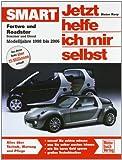 Dieter Korp Smart Fortwo und Roadster. Jetzt helfe ich mir selbst: Benziner und Diesel. Modelljahre 1998 bis 2006