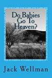 Do Babies Go To Heaven?: Why Does God Allow Suffering?