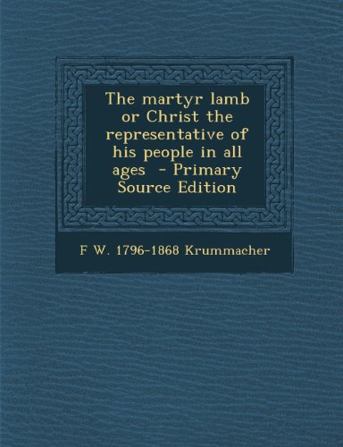 Martyr Lamb or Christ the Representative of His People in All Ages