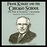 img - for Frank Knight and the Chicago School: The Role of Economic Uncertainty book / textbook / text book