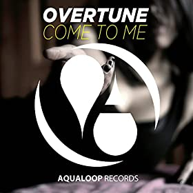 Overtune-Come To Me