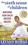 img - for The Sixth Sense of Children: Nurturing Your Child's Intuitive Abilties book / textbook / text book