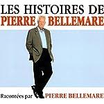 Les histoires de Pierre Bellemare 1   Pierre Bellemare