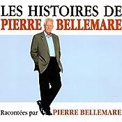 Les histoires de Pierre Bellemare 1 | Pierre Bellemare