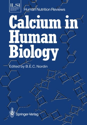 Calcium In Human Biology (Ilsi Human Nutrition Reviews)
