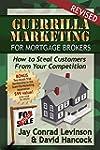 Guerrilla Marketing For Mortgage Brok...