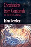 img - for Cheerleaders from Gomorrah: Tales from the Lycra Archipelago 1st edition by Rember, John (1993) Paperback book / textbook / text book