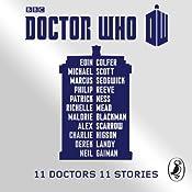 Doctor Who: 11 Doctors, 11 stories | [Eoin Colfer, Marcus Sedgwick, Philip Reeve, Patrick Ness, Richelle Mead, Alex Scarrow, Charlie Higson, Derek Landy, Neil Gaiman, Malorie Blackman]