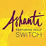 Switch (w/ Nelly) - Ashanti