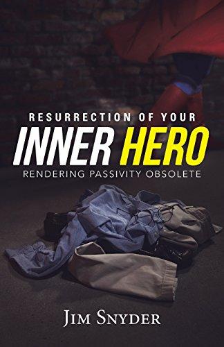 Resurrection of Your Inner Hero: Rendering Passivity Obsolete