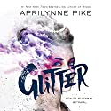 Glitter Audiobook by Aprilynne Pike Narrated by Phoebe Strole