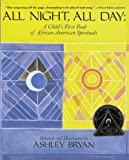 img - for All Night, All Day: A Child's First Book of African-American Spirituals All Night, All Day book / textbook / text book
