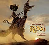 img - for The Ballad of Rango: The Art & Making of an Outlaw Film book / textbook / text book