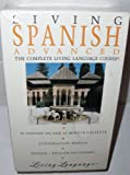 Advanced Living Spanish: The Complete Living Language Course (0517584352) by Living Language