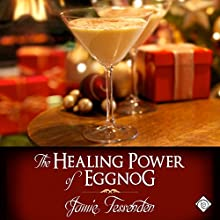 The Healing Power of Eggnog (       UNABRIDGED) by Jamie Fessenden Narrated by Robbie Ravena