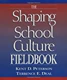 img - for The Shaping School Culture Fieldbook (Jossey-Bass Education Series) by Kent D. Peterson (2002-04-25) book / textbook / text book