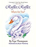 Ruffles, Ruffles, Where Are You? (Children's Now You Know Series) (Volume 2)