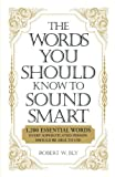 img - for The Words You Should Know to Sound Smart: 1200 Essential Words Every Sophisticated Person Should Be Able to Use book / textbook / text book