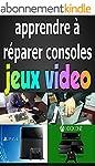 Apprendre � R�parer Consoles de Jeux...