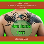 One Green Tree: 50 Shades of the Lesbian Rainbow, Book 4 | Cleopatra Mark