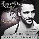 Lucy at Peace: An Undraland Blood Novel Audiobook by Mary E. Twomey Narrated by Amy Marie Smith
