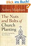 Nuts and Bolts of Church Planting, Th...