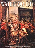 img - for Waterloo 1815: The Birth of Modern Europe (Trade Editions) by Geoff Wootten (1999-06-01) book / textbook / text book