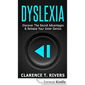 Dyslexia: Discover the Secret Advantages of Dyslexia and Unleash Your Inner Genius! (Dyslexia, Dyslexic) (English Edition)