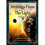 Writings From The Light : Healing and Spiritual Mastery, The Formula of Faith in 3 Easy Steps