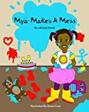 img - for Mya Makes A Mess (Volume 1) book / textbook / text book