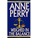 Weighed in the Balance (A William Monk Novel) ~ Anne Perry