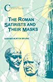 img - for The Roman Satirists and Their Masks (BCP Classical World) by S. Braund (2013-04-01) book / textbook / text book