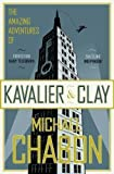 Michael Chabon The Amazing Adventures of Kavalier & Clay by Chabon, Michael New Edition (2008)