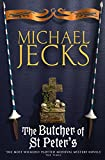 The Butcher of St Peter's (Knights Templar Mysteries (Headline))