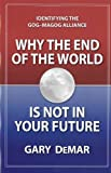 img - for Why the End of the World is Not in Your Future book / textbook / text book