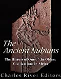 img - for The Ancient Nubians: The History of One of the Oldest Civilizations in Africa book / textbook / text book