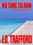No Time To Run (Legal Thriller Featuring Michael Collins, Book 1)