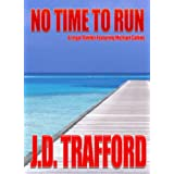 No Time To Run (Legal Thriller Featuring Michael Collins, Book 1) ~ J.D. Trafford