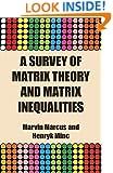 A Survey of Matrix Theory and Matrix Inequalities (Dover Books on Mathematics)