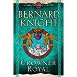 Crowner Royal (A Crowner John Mystery)by Bernard Knight